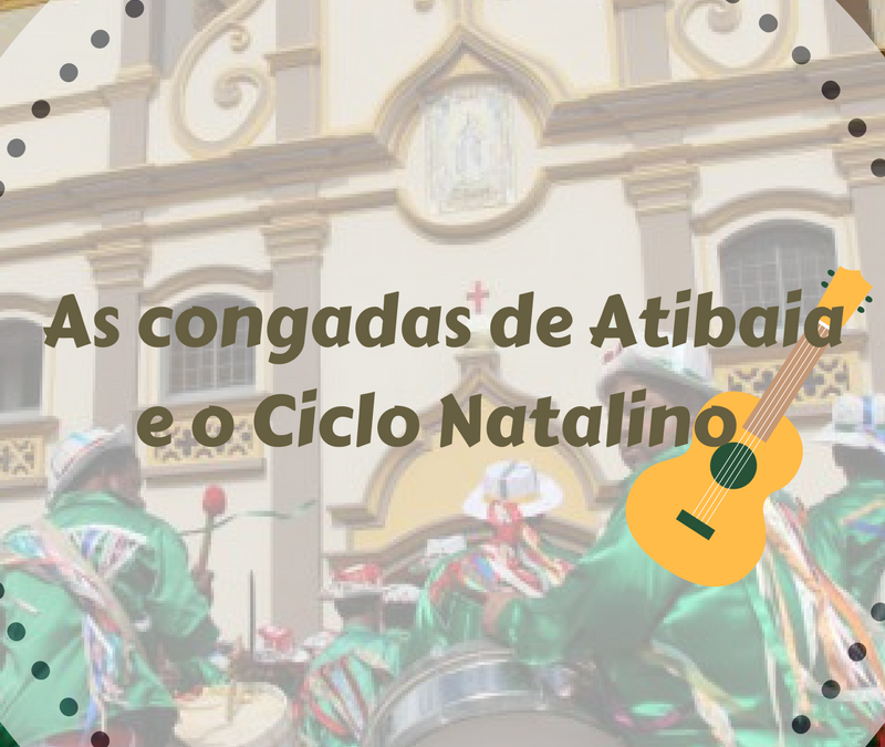 As Congadas de Atibaia e o Ciclo Natalino