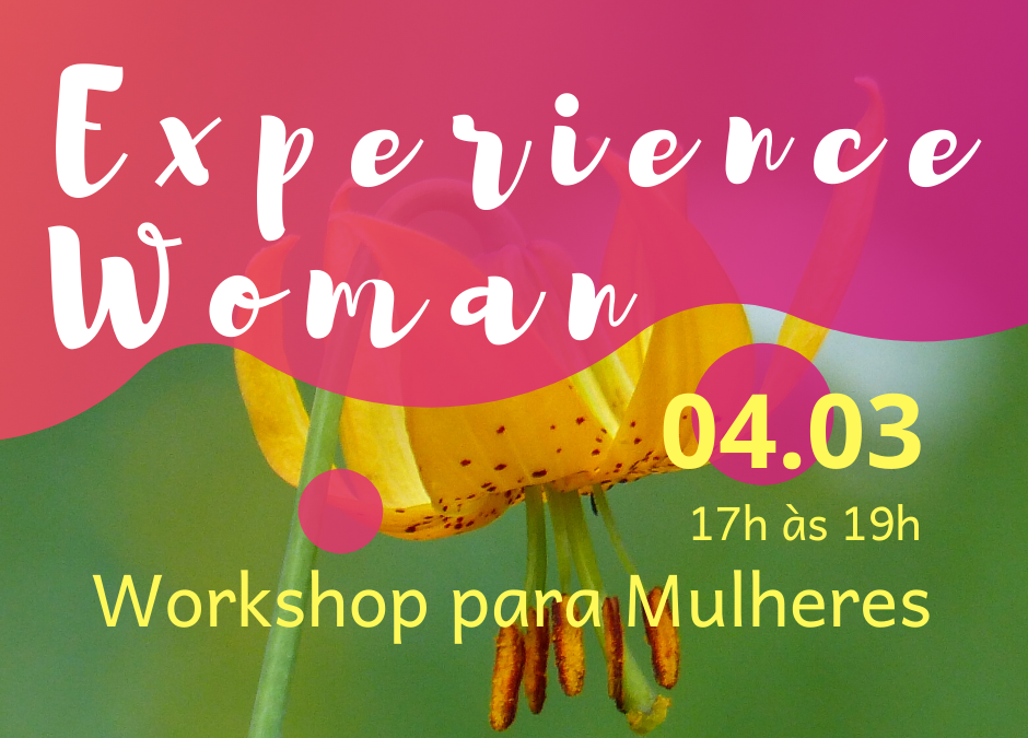 Experience Woman – Workshop para Mulheres